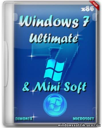 Windows 7 Ultimate & Mini Soft By Dimon2x (19.06.12)