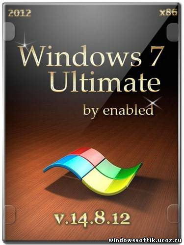 Windows 7 Ultimate SP1 32bit by Enabled v 14.8.12