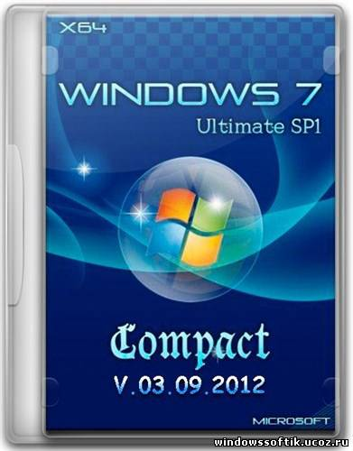 Windows 7 Ultimate SP1 ru Compact V 03.09.12 (x64/2012)