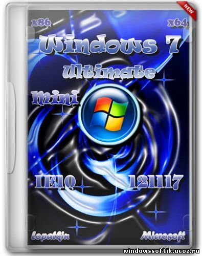 Windows 7 Ultimate SP1 x86/x64 Mini IE10 121117 (2012/RUS)