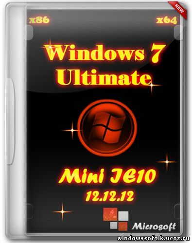 Windows 7 Ultimate SP1 x86/x64 Mini IE10 121212 (2012/RUS)
